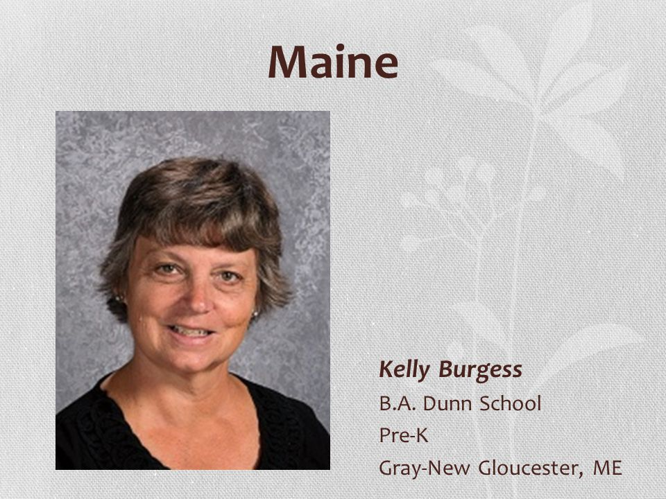 Maine Kelly Burgess B.A. Dunn School Pre-K Gray-New Gloucester, ME