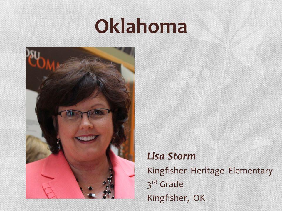 Oklahoma Lisa Storm Kingfisher Heritage Elementary 3 rd Grade Kingfisher, OK