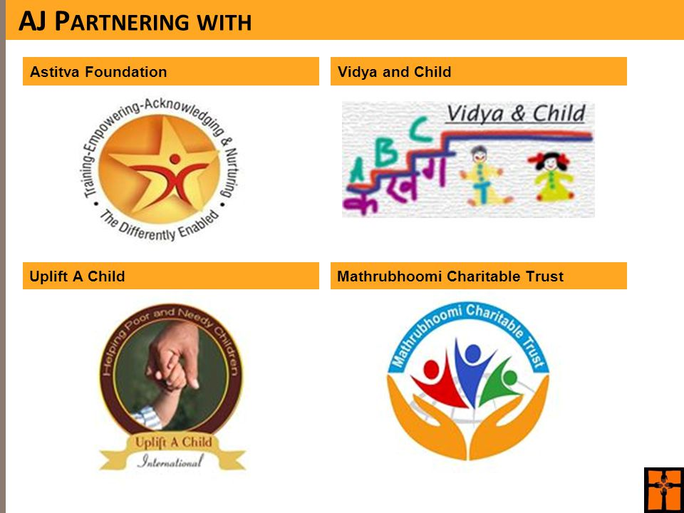 AJ P ARTNERING WITH Astitva Foundation Uplift A Child Vidya and Child Mathrubhoomi Charitable Trust