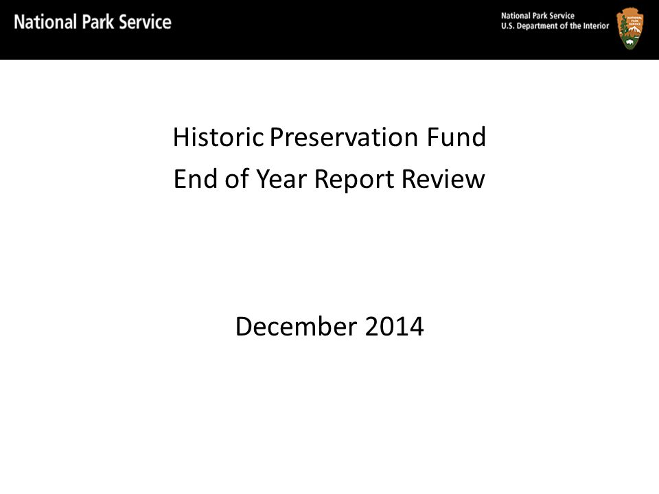 Historic Preservation Fund End of Year Report Review December 2014