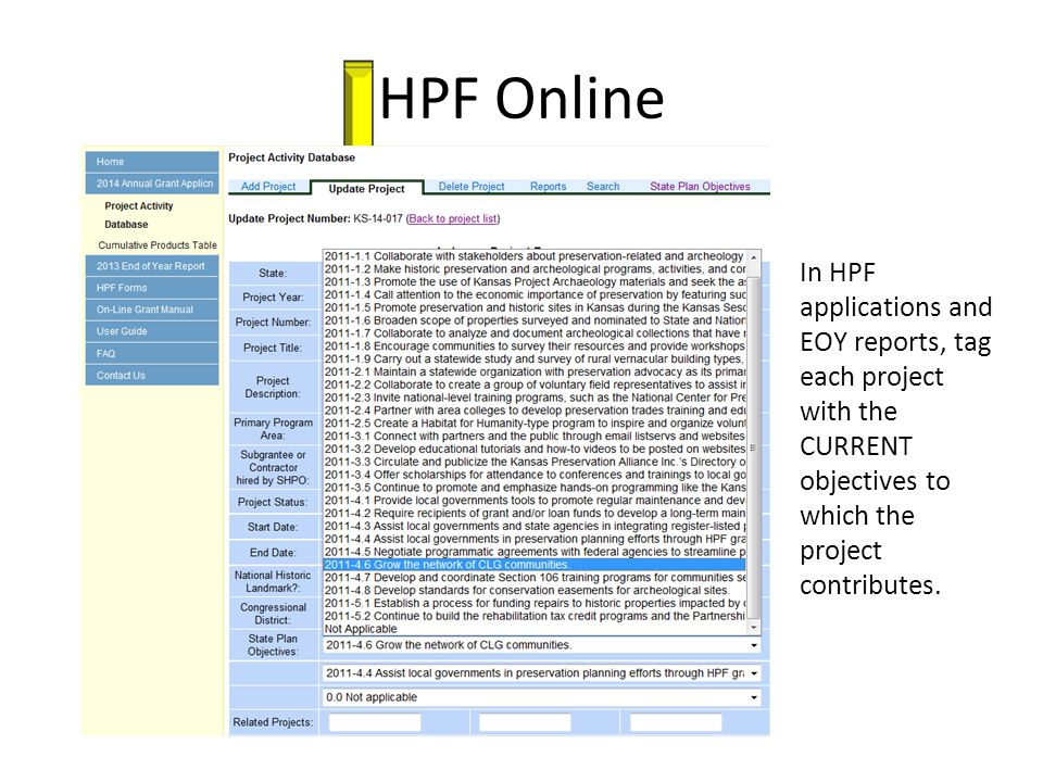 HPF Online In HPF applications and EOY reports, tag each project with the CURRENT objectives to which the project contributes.