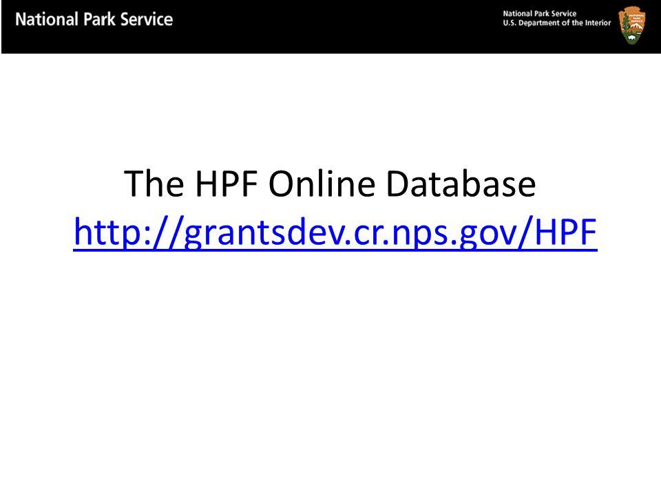 The HPF Online Database http://grantsdev.cr.nps.gov/HPFhttp://grantsdev.cr.nps.gov/HPF