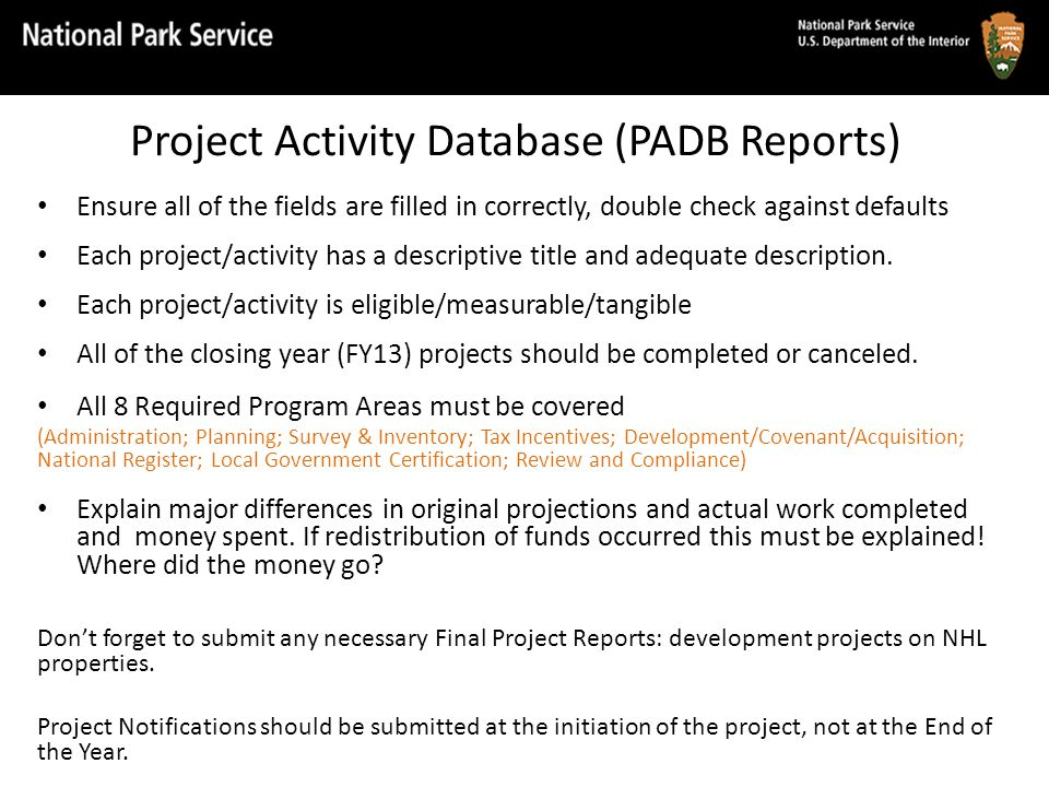 Project Activity Database (PADB Reports) Ensure all of the fields are filled in correctly, double check against defaults Each project/activity has a d