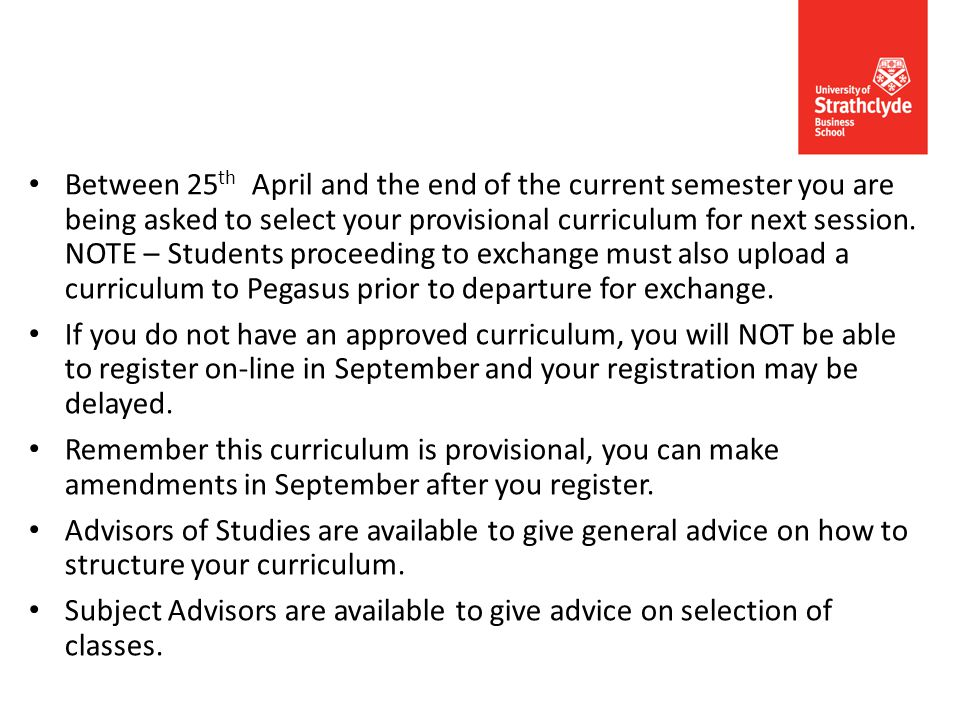 From 25 th April 2014 you can download a handout giving your choices (e.g.