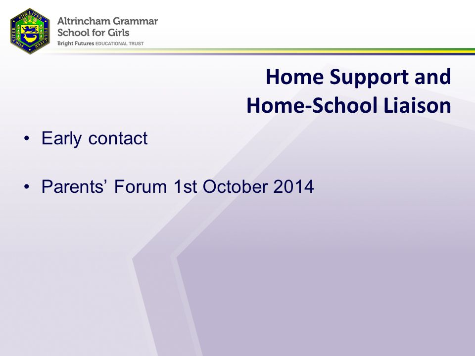Home Support and Home-School Liaison Early contact Parents' Forum 1st October 2014