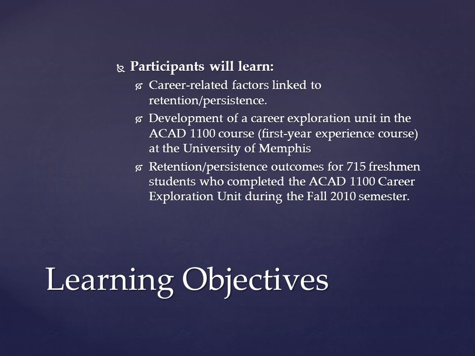  Participants will learn:  Career-related factors linked to retention/persistence.