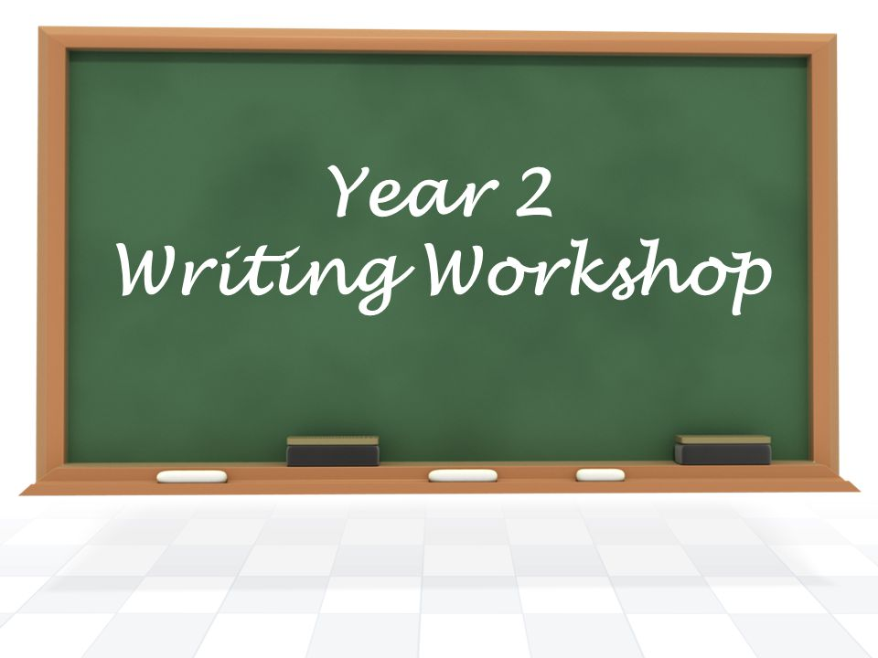Year 2 Writing Workshop