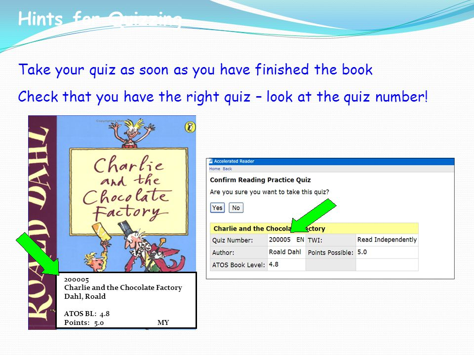 Take your quiz as soon as you have finished the book Check that you have the right quiz – look at the quiz number.
