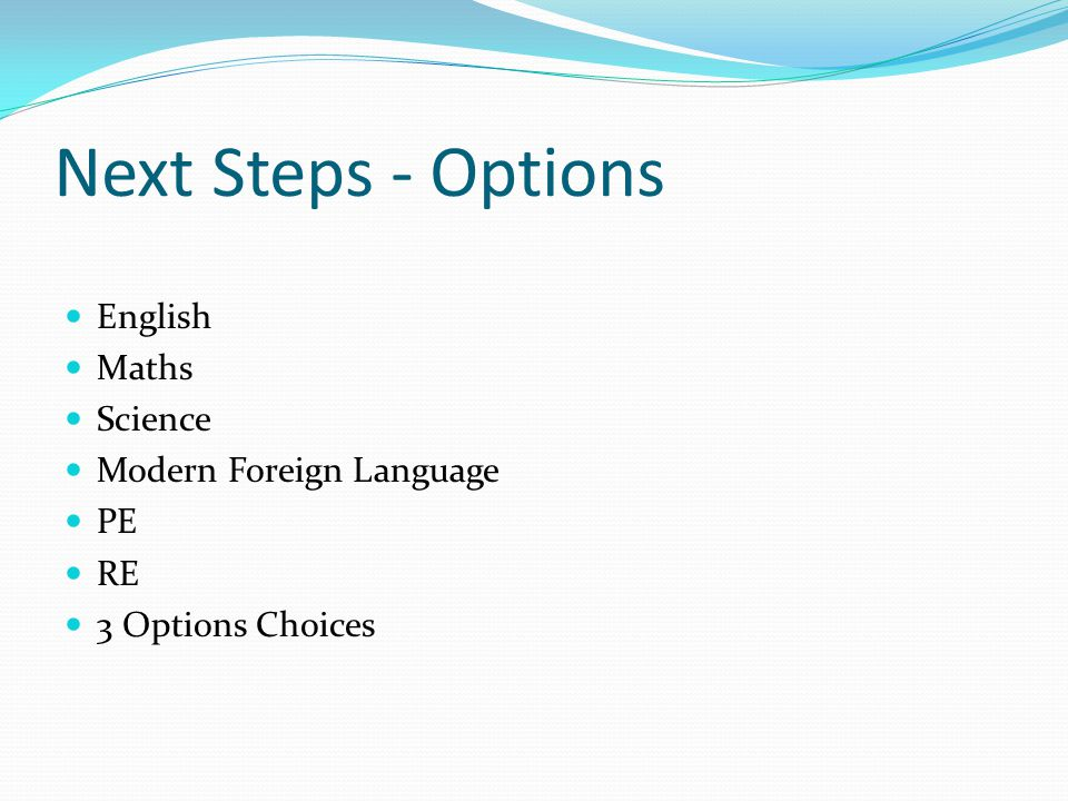 Next Steps - Options English Maths Science Modern Foreign Language PE RE 3 Options Choices