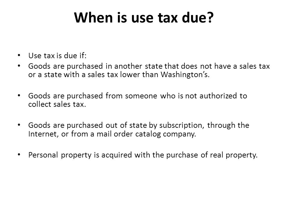 When is use tax due.