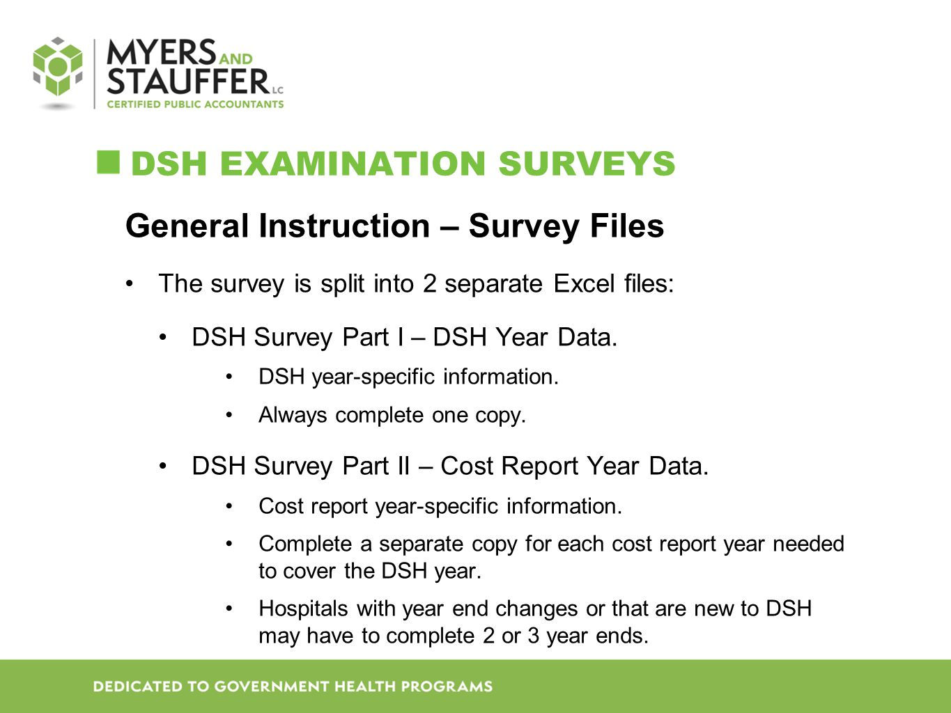 DSH EXAMINATION SURVEYS General Instruction – Survey Files The survey is split into 2 separate Excel files: DSH Survey Part I – DSH Year Data.