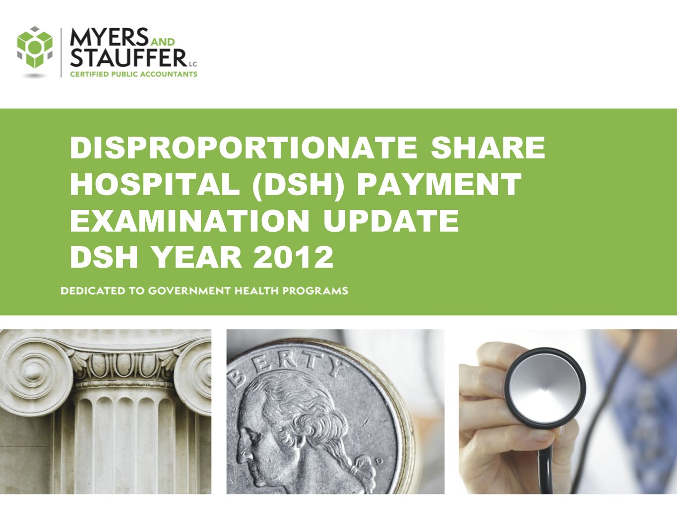 DISPROPORTIONATE SHARE HOSPITAL (DSH) PAYMENT EXAMINATION UPDATE DSH YEAR 2012