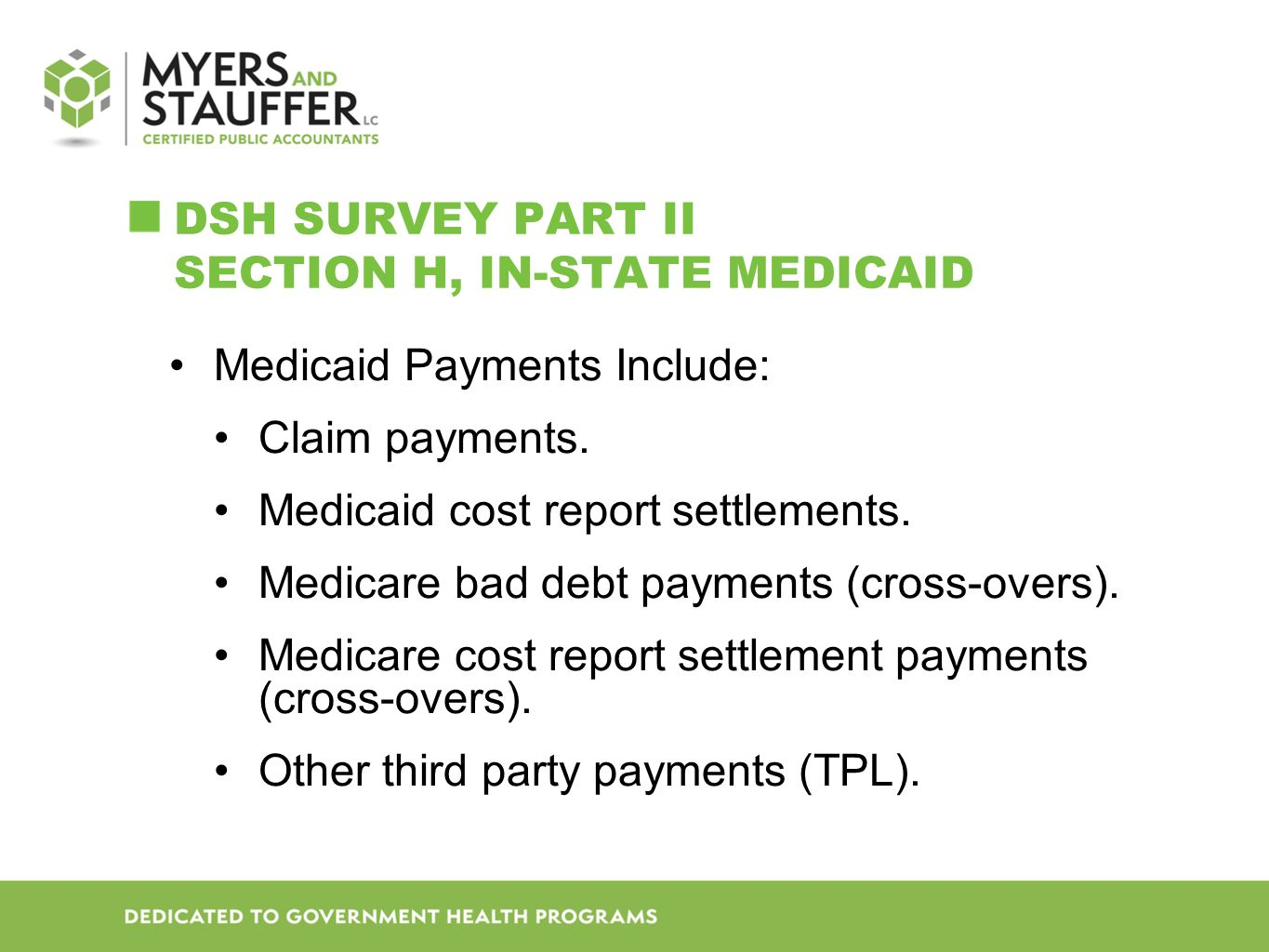 DSH SURVEY PART II SECTION H, IN-STATE MEDICAID Medicaid Payments Include: Claim payments.
