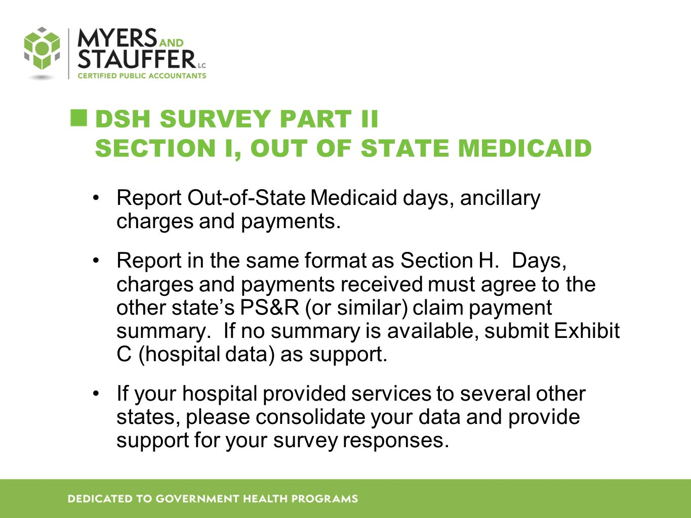 DSH SURVEY PART II SECTION I, OUT OF STATE MEDICAID Report Out-of-State Medicaid days, ancillary charges and payments.