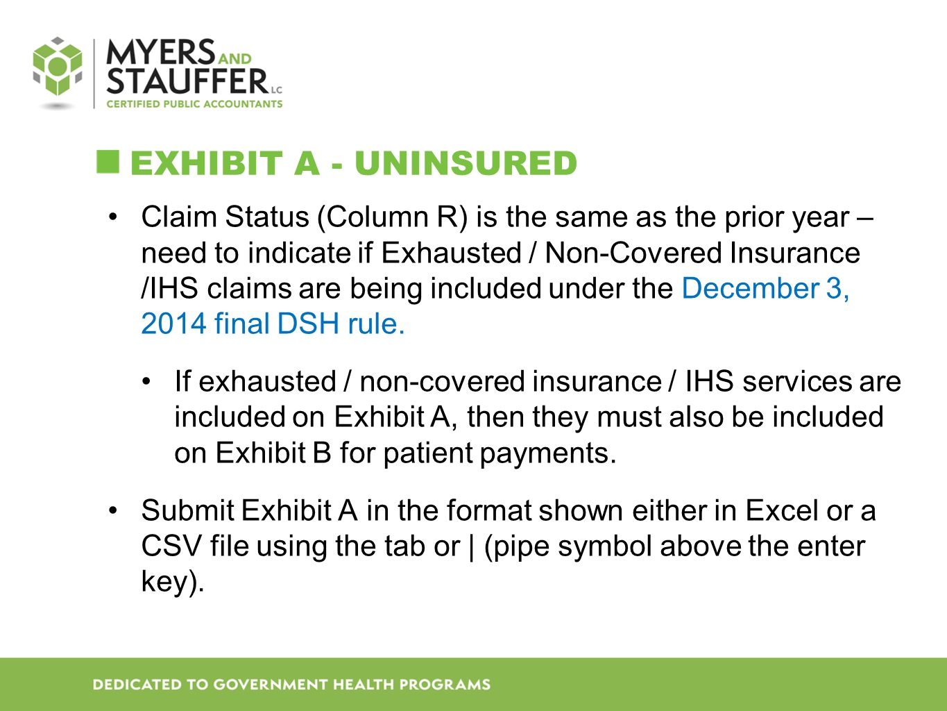 EXHIBIT A - UNINSURED Claim Status (Column R) is the same as the prior year – need to indicate if Exhausted / Non-Covered Insurance /IHS claims are being included under the December 3, 2014 final DSH rule.