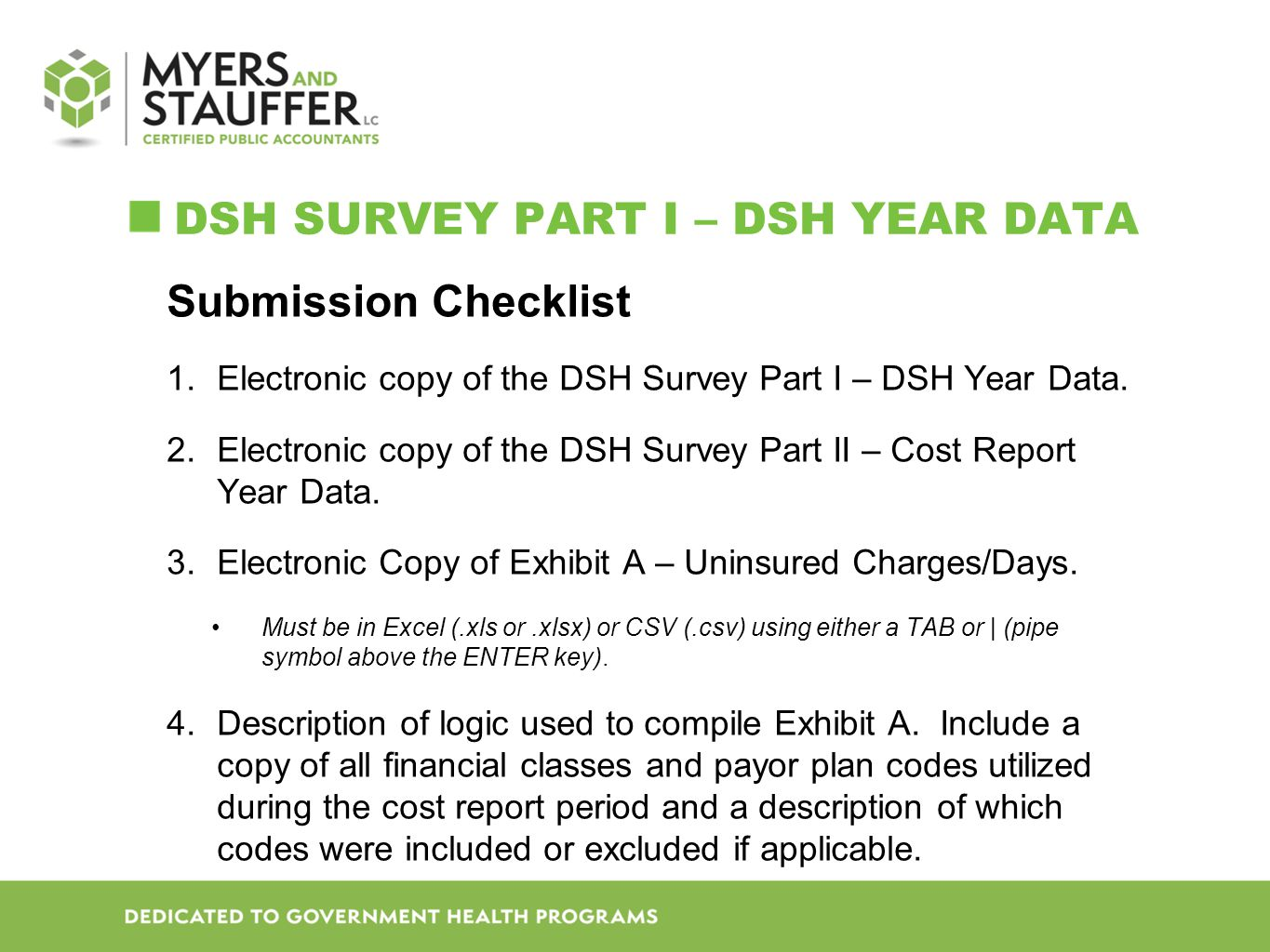 DSH SURVEY PART I – DSH YEAR DATA Submission Checklist 1.Electronic copy of the DSH Survey Part I – DSH Year Data.