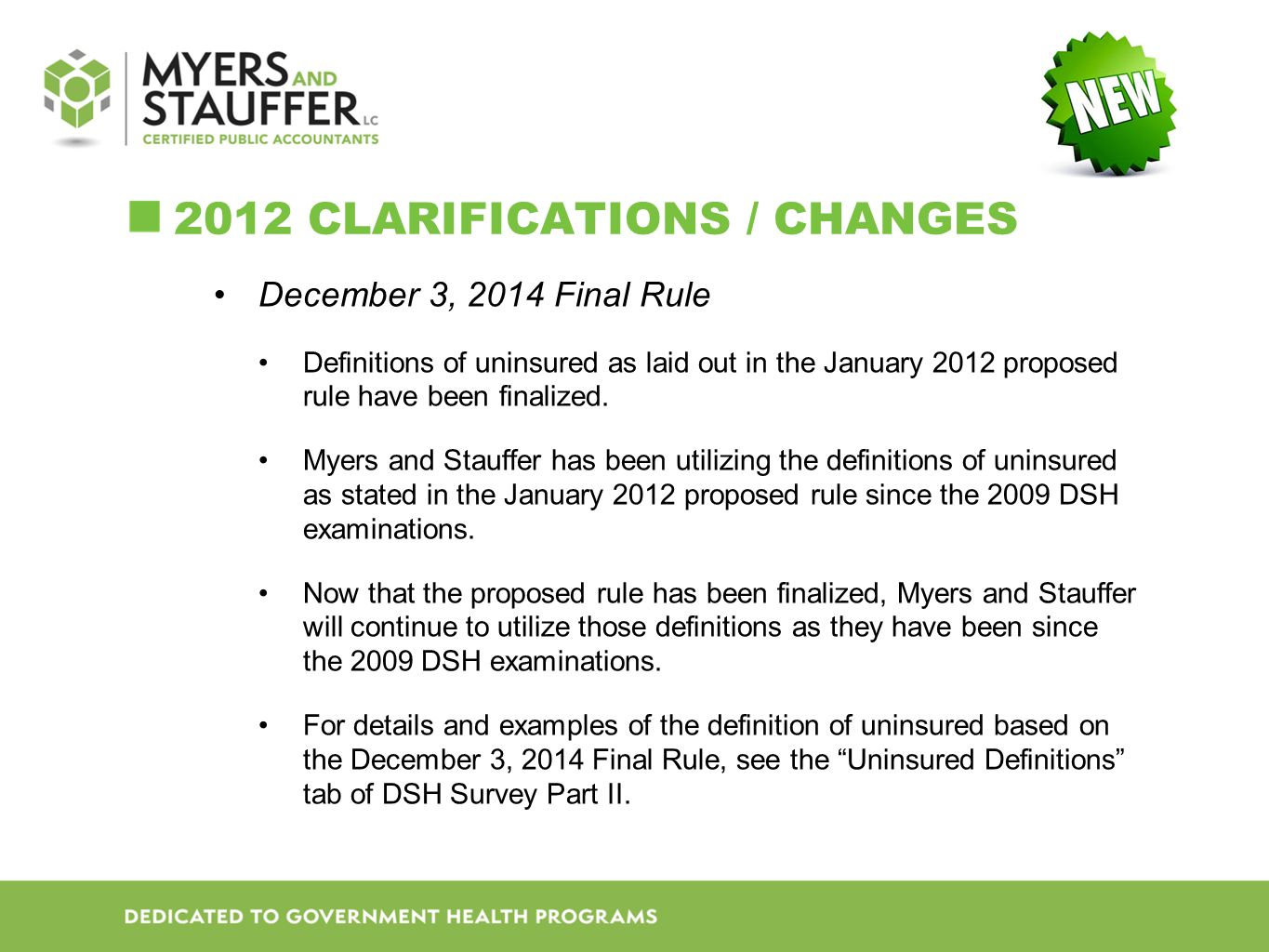 2012 CLARIFICATIONS / CHANGES December 3, 2014 Final Rule Definitions of uninsured as laid out in the January 2012 proposed rule have been finalized.