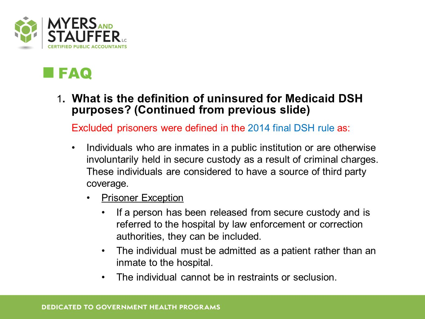 FAQ 1.What is the definition of uninsured for Medicaid DSH purposes.