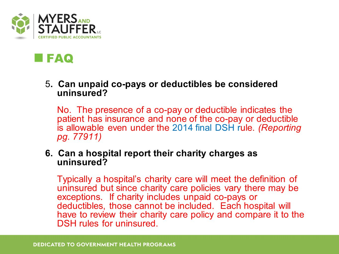 FAQ 5.Can unpaid co-pays or deductibles be considered uninsured.
