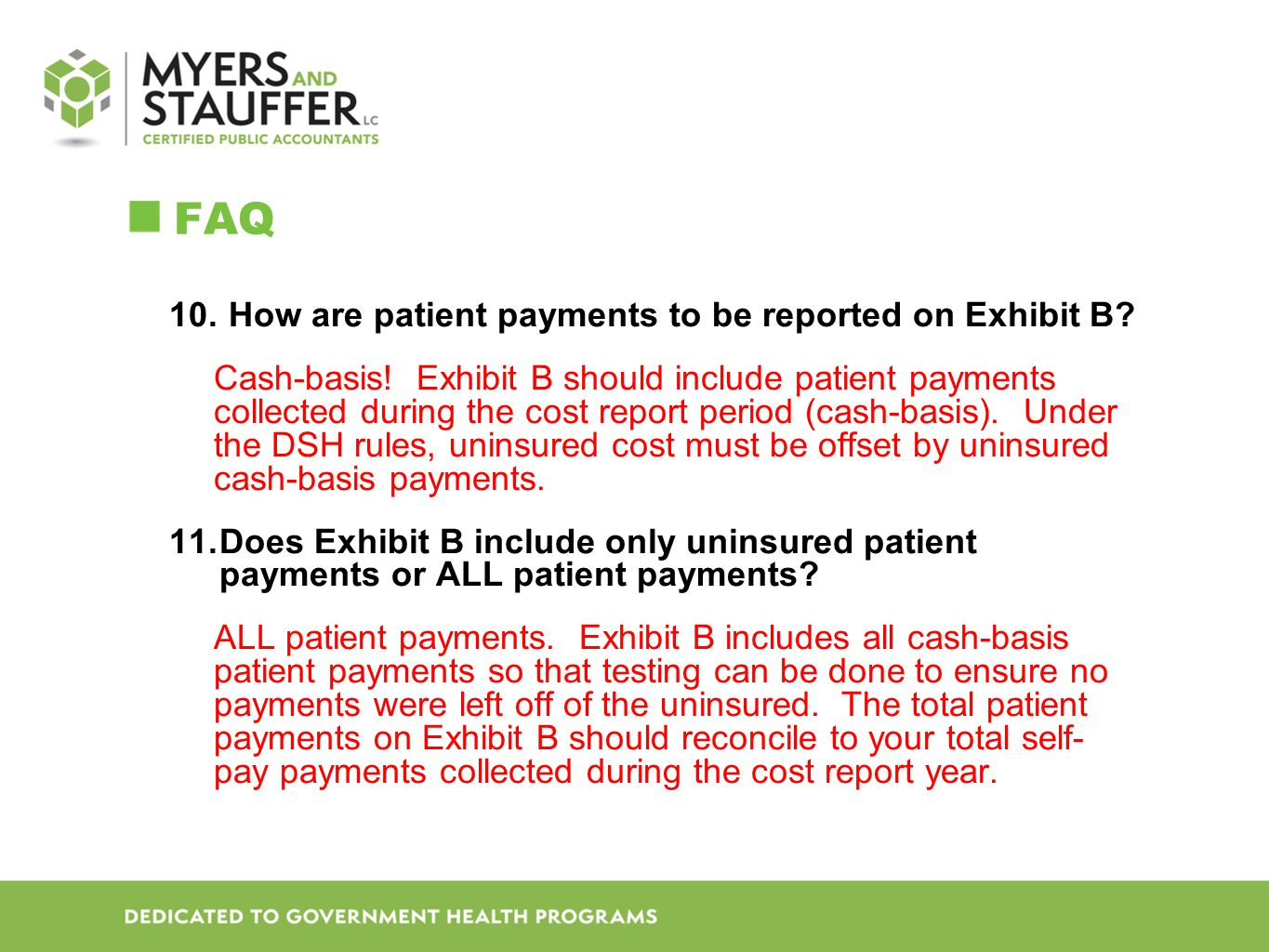 FAQ 10.How are patient payments to be reported on Exhibit B.