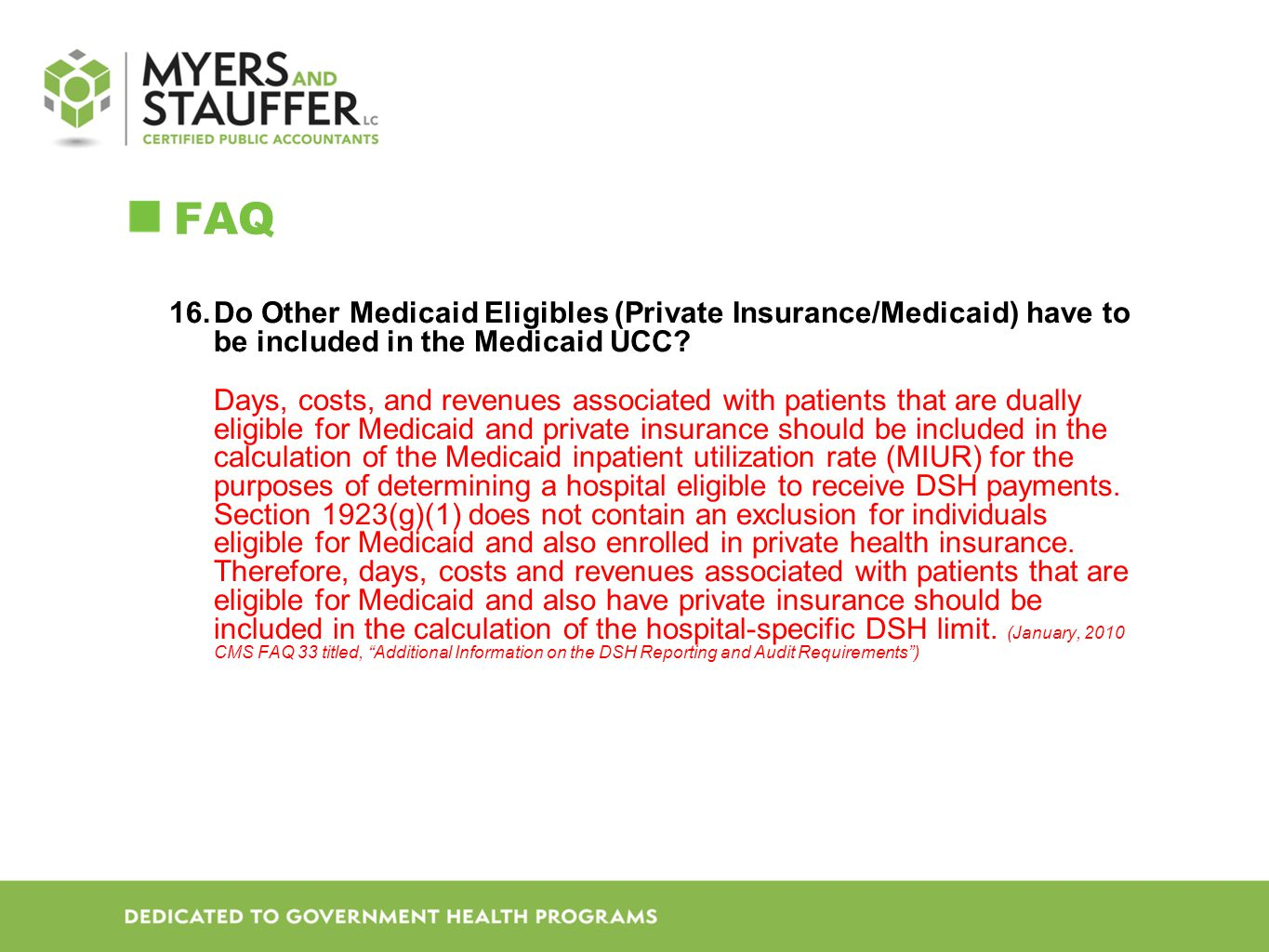 FAQ 16.Do Other Medicaid Eligibles (Private Insurance/Medicaid) have to be included in the Medicaid UCC.