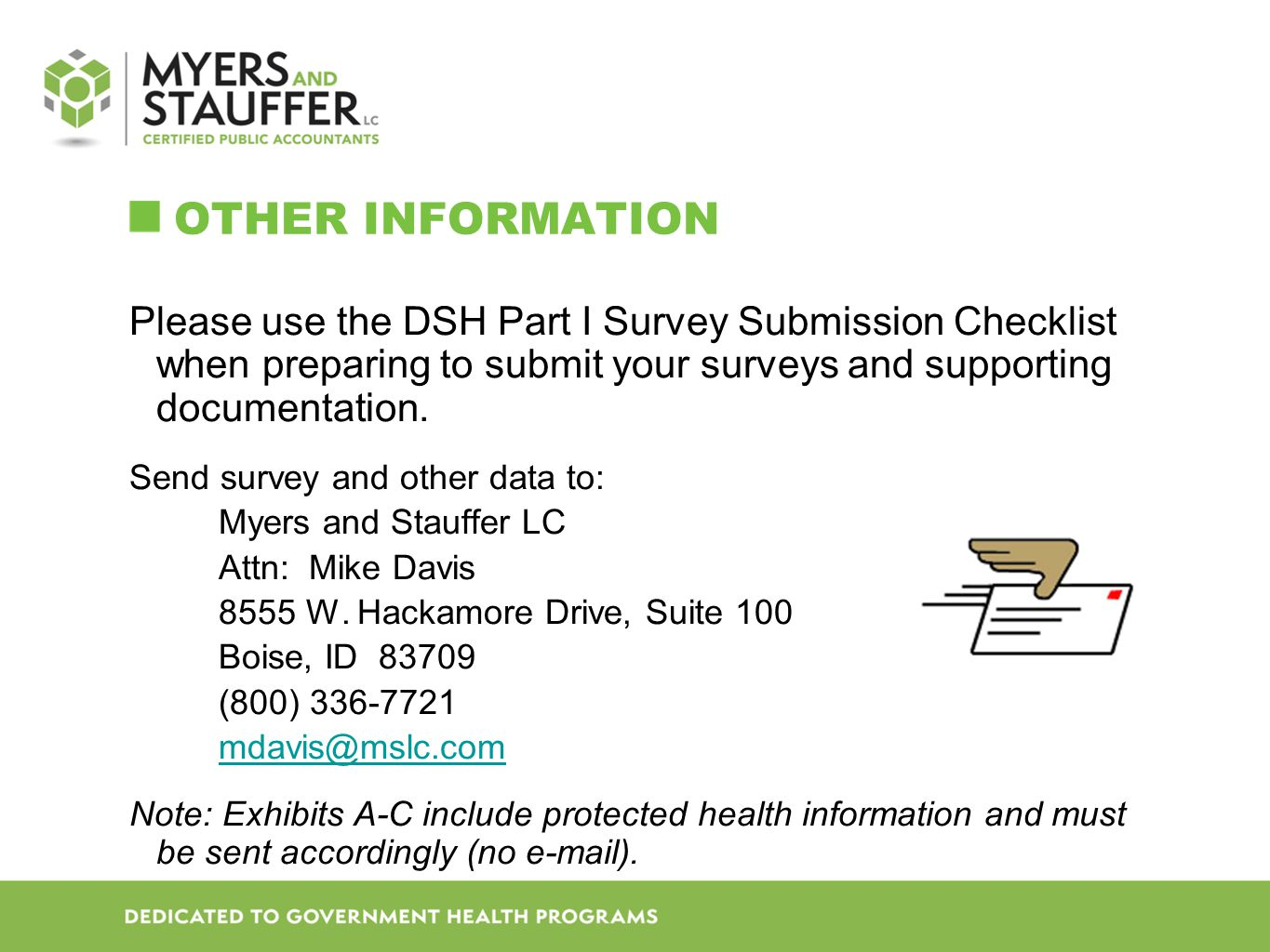 OTHER INFORMATION Please use the DSH Part I Survey Submission Checklist when preparing to submit your surveys and supporting documentation.