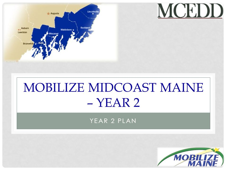 MOBILIZE MIDCOAST MAINE – YEAR 2 YEAR 2 PLAN