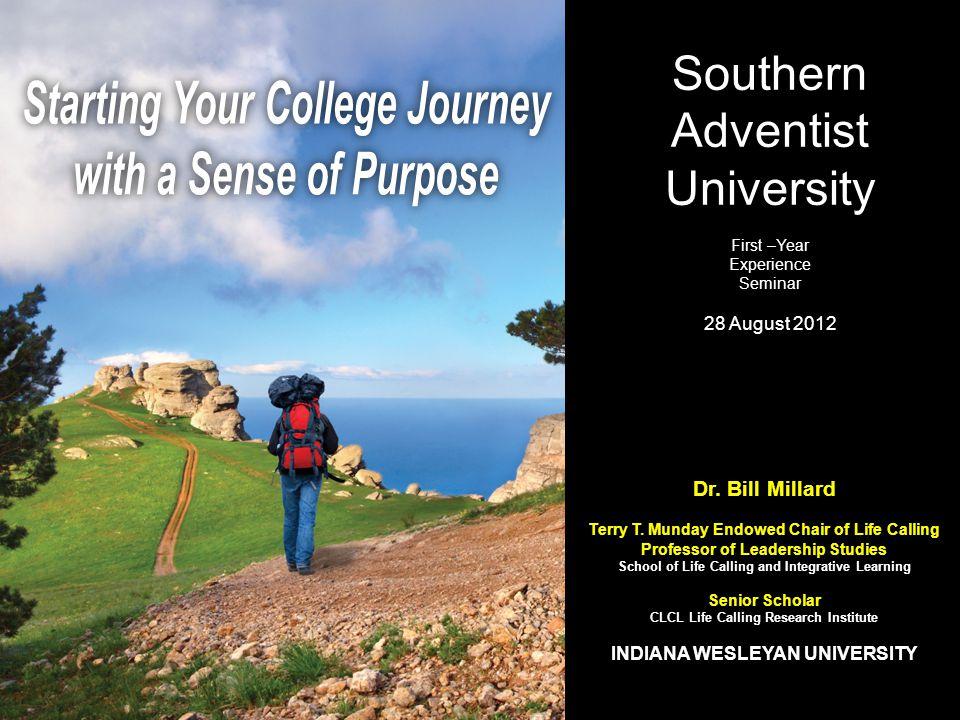Dr. Bill Millard Terry T. Munday Endowed Chair of Life Calling Professor of Leadership Studies School of Life Calling and Integrative Learning Senior