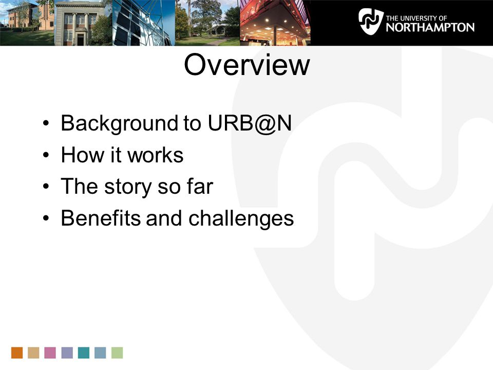 Overview Background to URB@N How it works The story so far Benefits and challenges