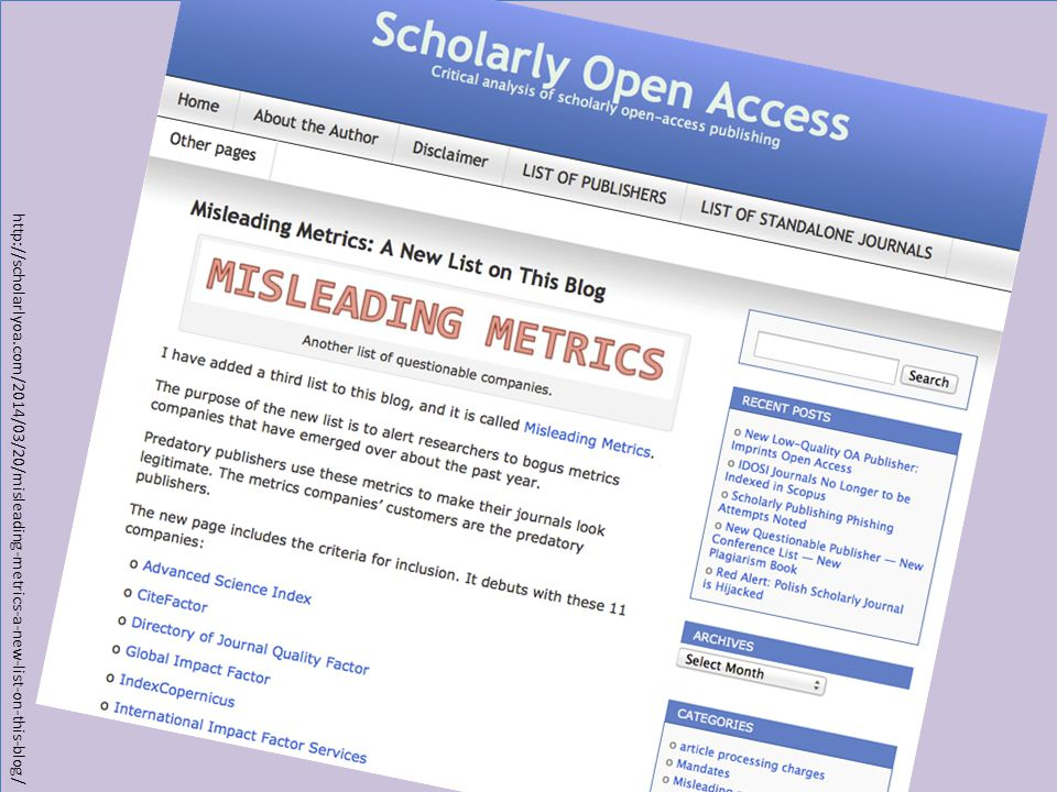 http://scholarlyoa.com/2014/03/20/misleading-metrics-a-new-list-on-this-blog/