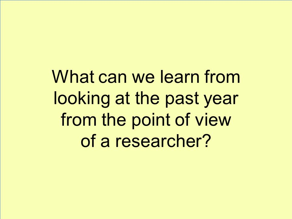 What can we learn from looking at the past year from the point of view of a researcher?
