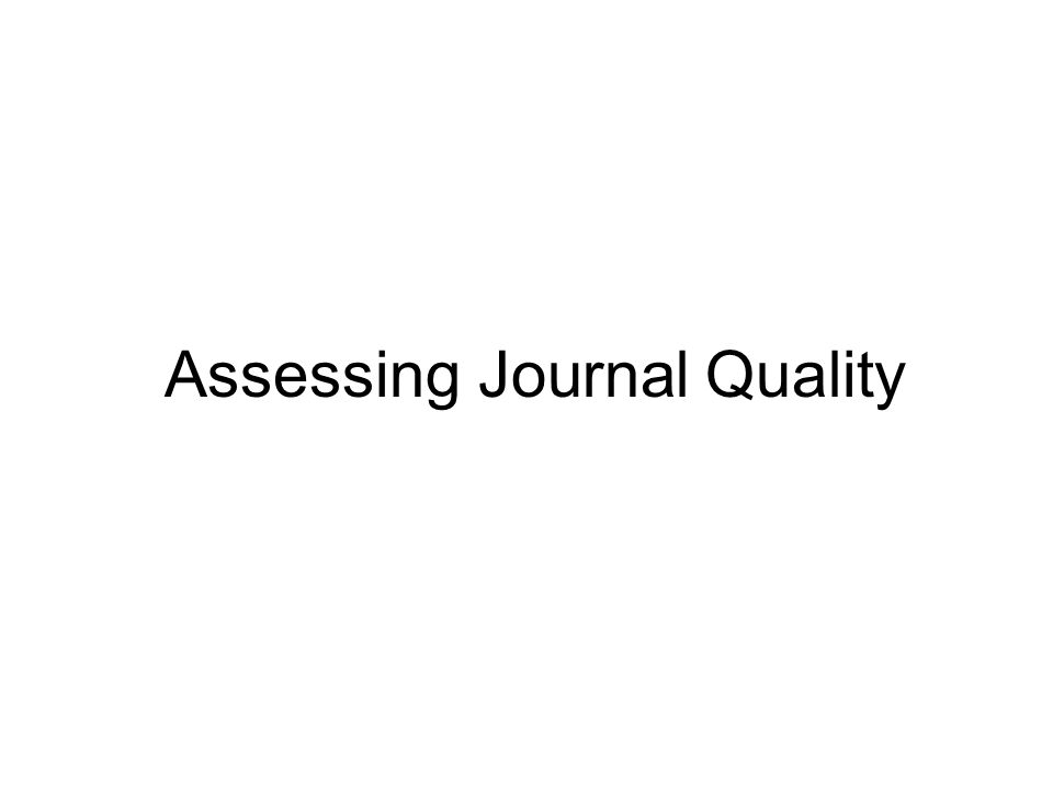 Assessing Journal Quality