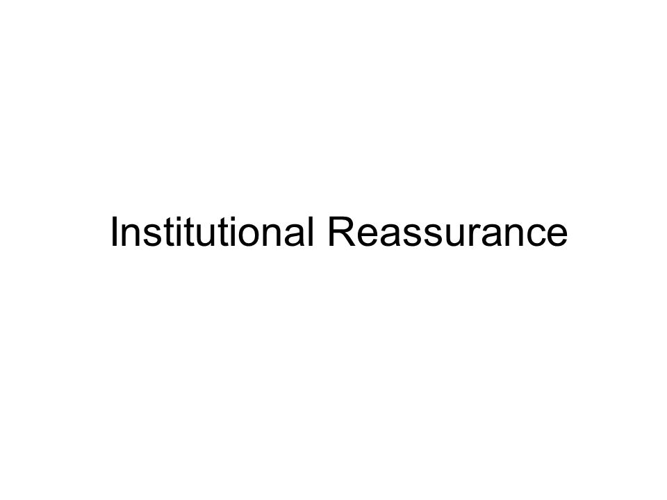 Institutional Reassurance