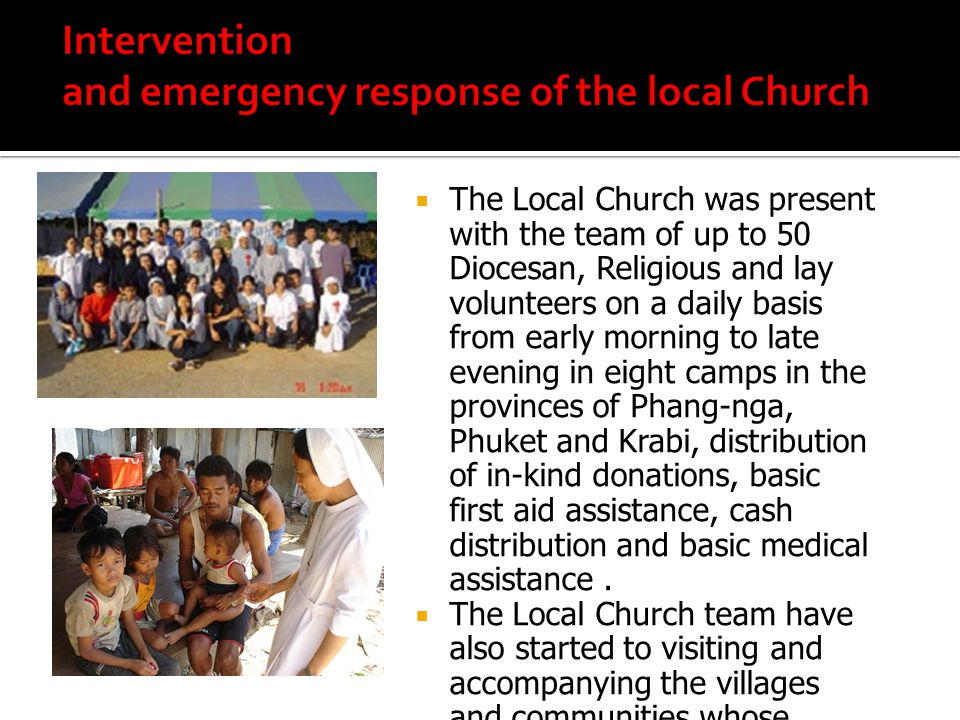  The Local Church was present with the team of up to 50 Diocesan, Religious and lay volunteers on a daily basis from early morning to late evening in