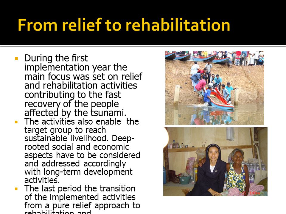  The attention to Disaster Preparedness has been included in the Cooperation with COERR (Catholic Office for Emergency Relief and Refugee)  The role CCHD (Catholic Commission on Human Development) was to help Diocesan team to monitor the implementation and progress of the program of activities.