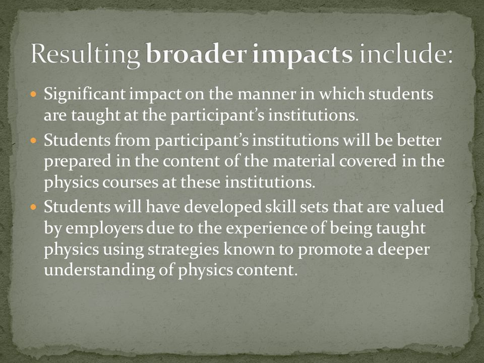 Significant impact on the manner in which students are taught at the participant's institutions.