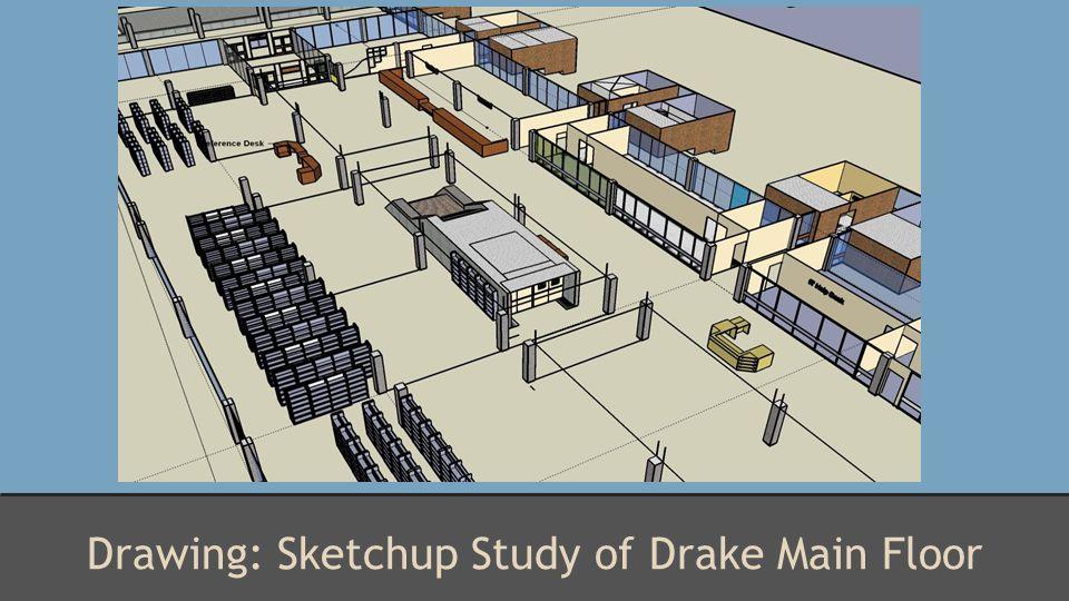 Drawing: Sketchup Study of Drake Main Floor