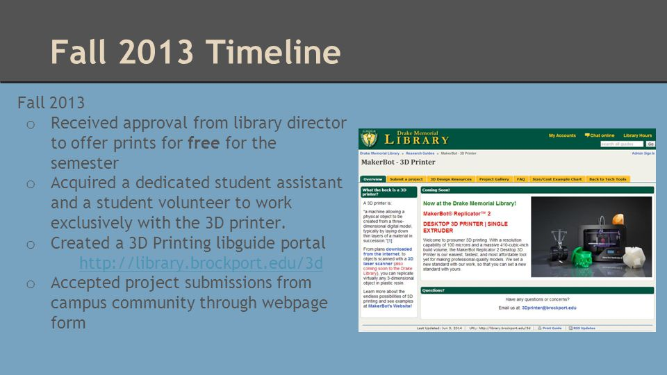 Fall 2013 Timeline Fall 2013 o Received approval from library director to offer prints for free for the semester o Acquired a dedicated student assist