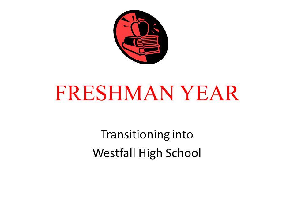 FRESHMAN YEAR Transitioning into Westfall High School