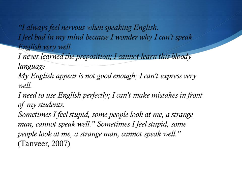 I always feel nervous when speaking English.