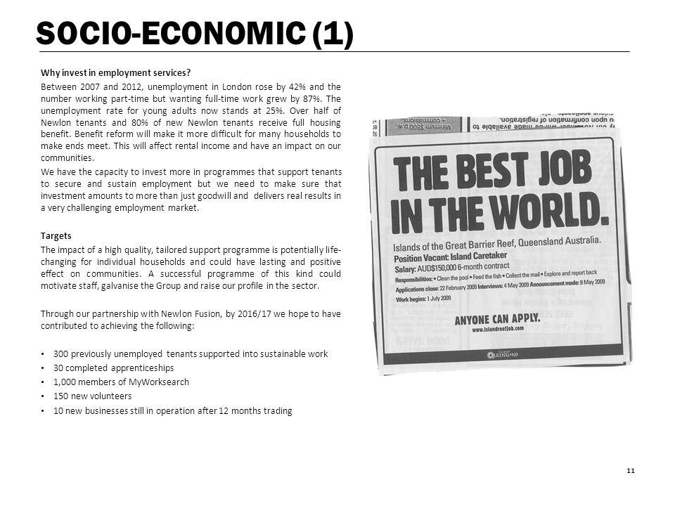 SOCIO-ECONOMIC (1) Why invest in employment services? Between 2007 and 2012, unemployment in London rose by 42% and the number working part-time but w