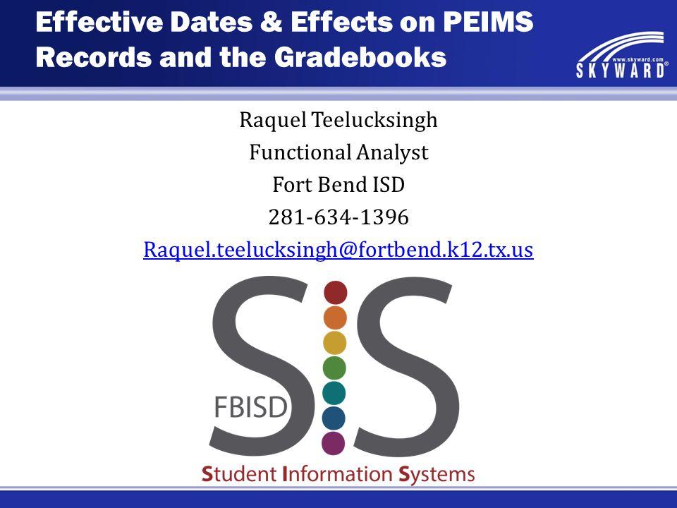 Raquel Teelucksingh Functional Analyst Fort Bend ISD 281-634-1396 Raquel.teelucksingh@fortbend.k12.tx.us