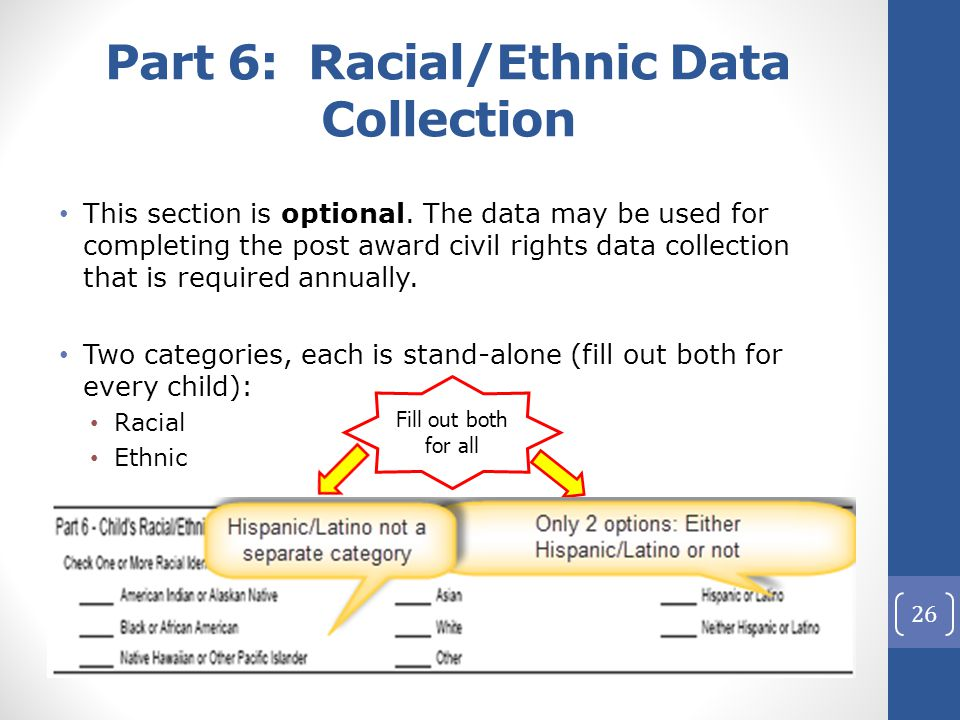 Part 6: Racial/Ethnic Data Collection This section is optional.