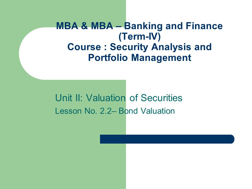 BOND PRICING The value of a bond is equal to the present value of the cash flows expected from it.