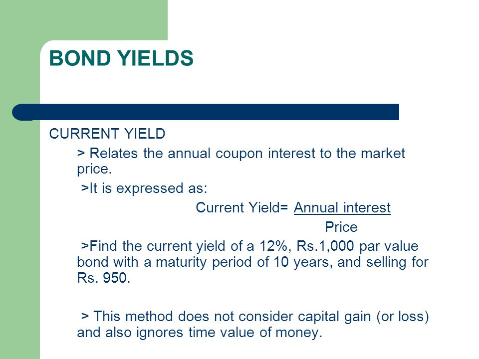 YIELD TO MATURITY The Yield To Maturity (YTM) of a bond is the interest rate that makes the present value of the cash flows receivable from owning the bond equal to the price of the bond.