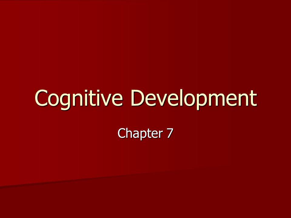 Cognitive Development Chapter 7