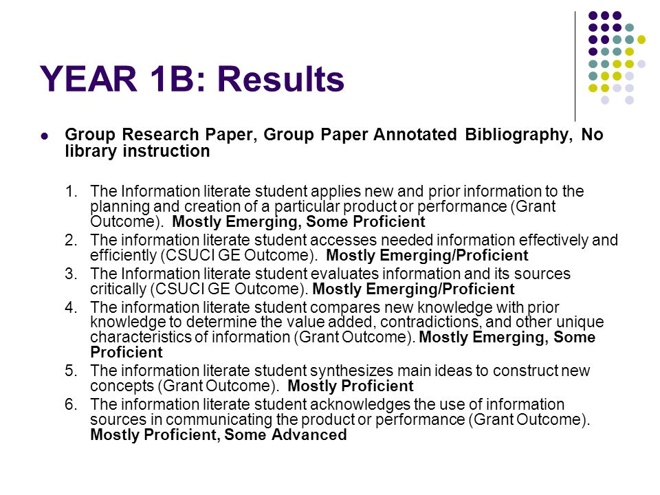 YEAR 1B: Results Group Research Paper, Group Paper Annotated Bibliography, No library instruction 1.