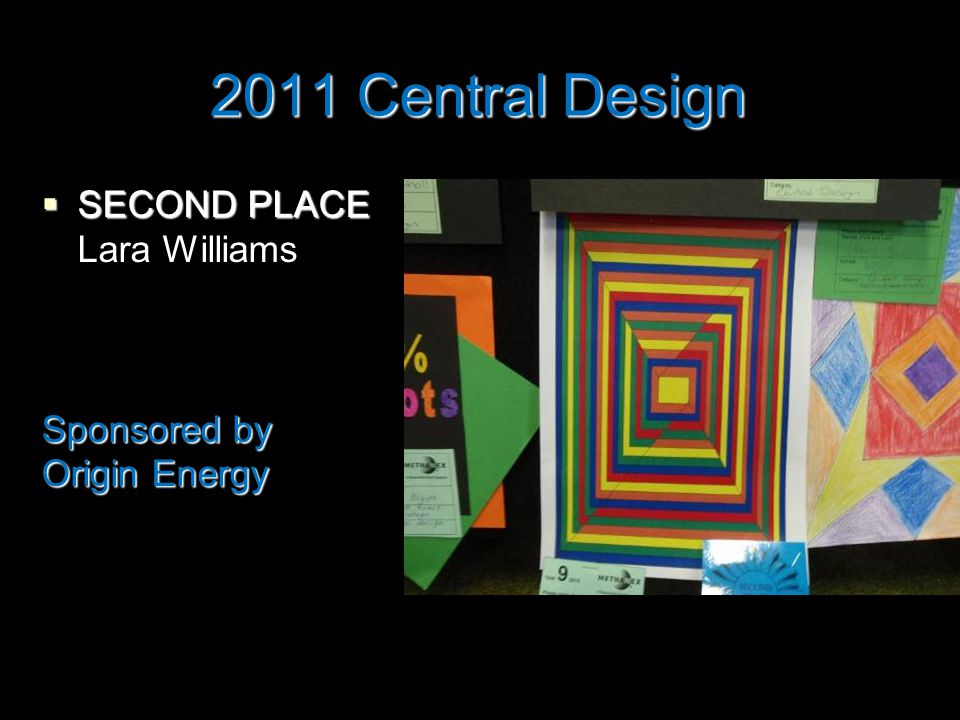 2011 Central Design  SECOND PLACE Lara Williams Sponsored by Origin Energy