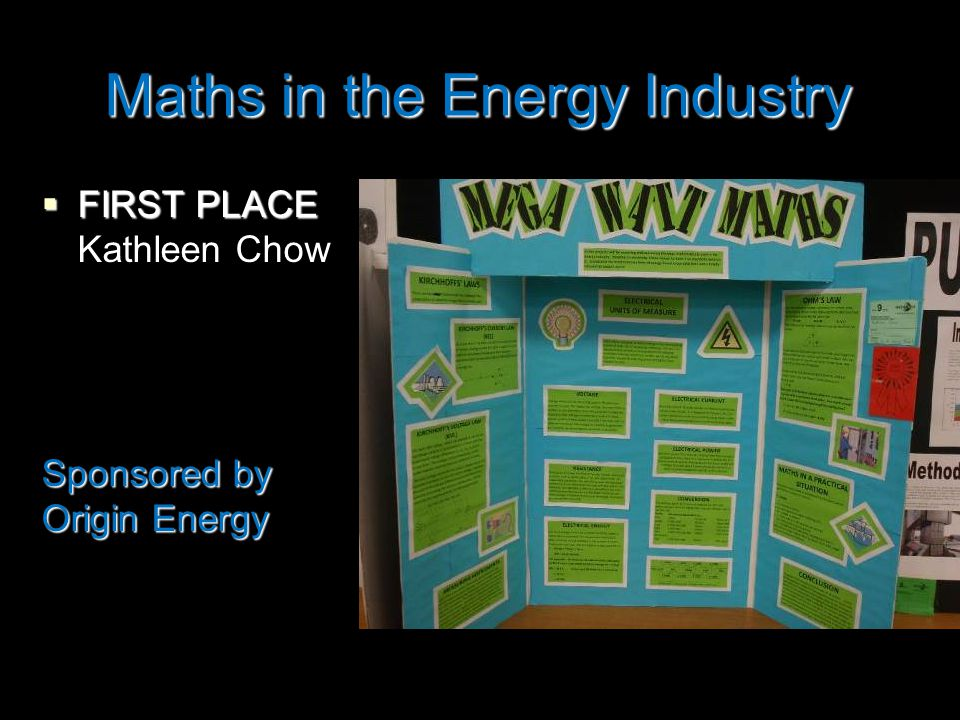 Maths in the Energy Industry  FIRST PLACE Kathleen Chow Sponsored by Origin Energy