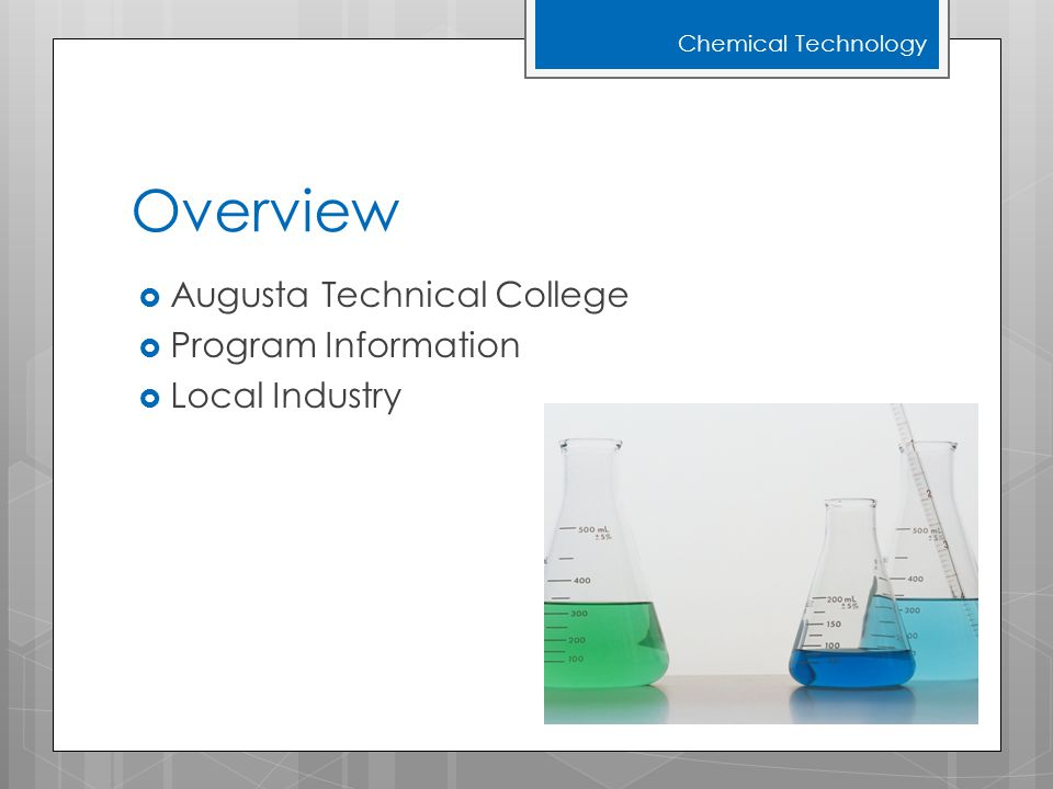 Overview  Augusta Technical College  Program Information  Local Industry Chemical Technology